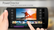 PowerDirector – Video Editor v4.7.0 [Full,Android]